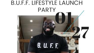 B.U.F.F. LifeStyle Launch Party