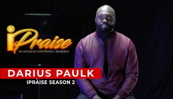 iPraise Live Season 2 Ep. 1: Darius Paulk [Exclusive Video]